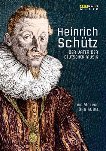 Heinrich Schütz: Vater der deutschen Musik [DVD]