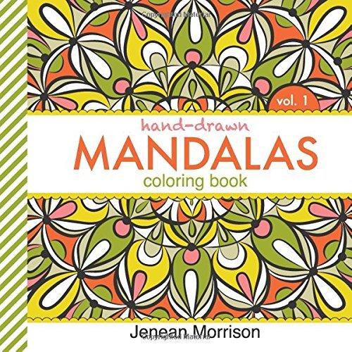 Hand-Drawn Mandalas Coloring Book, Volume One by Jenean Morrison (1-Dec-2014) Paperback