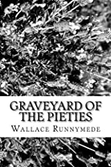 Graveyard of the Pieties: Snapshots of Patriarchal Power: Volume 1 (Fatal Conceits) Paperback