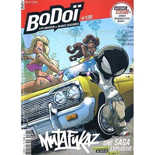 BODOI - N° 120 - JUILLET/AOUT 2008 - MUTAFUKAZ UNE SAGA EXPLOSIVE - run et mutafunkaz, zazie dans le metro, comics, visite guidée, strips, histoire courte....