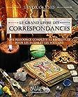 Le grand livre des correspondances - Un recueil complet et documenté pour les païens et les wiccans