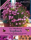Das Wildpflanzen Topfbuch. Ausdauernde Arten für Balkon, Terrasse und Garten. Lebendig, pflegeleicht, nachhaltig
