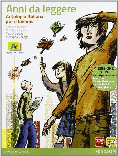 Anni da leggere. Antologia italiana. Con fascicolo. Per le Scuole superiori. Con espansione online