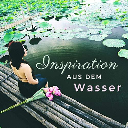Inspiration aus dem Wasser: Spirituelle Musik mit Wassergeräuschen, um den Geist zu Stimulieren