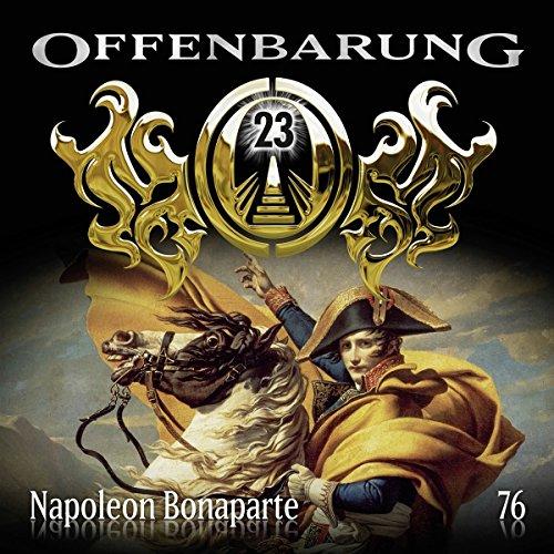 Offenbarung 23 - Folge 76: Napoleon Bonaparte.