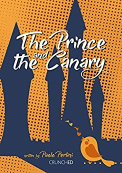 The Prince and the Canary (English Edition) di [Perlini, Paolo]
