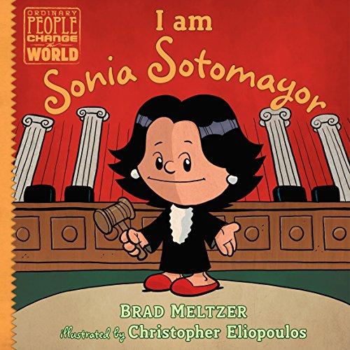 I Am Sonia Sotomayor (Ordinary People Change/World) por Brad Meltzer