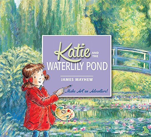 Occasion, Katie and the Waterlily Pond by James Mayhew Mary McQuillan(2015-08-25) d'occasion  Livré partout en Belgique