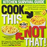 (COOK THIS, NOT THAT!: KITCHEN SURVIVAL GUIDE) BY Zinczenko, David (Author) paperback Published on (12 , 2009)