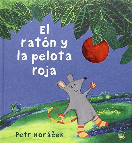 El ratón y la pelota roja (Álbumes ilustrados) por Petr Horácek