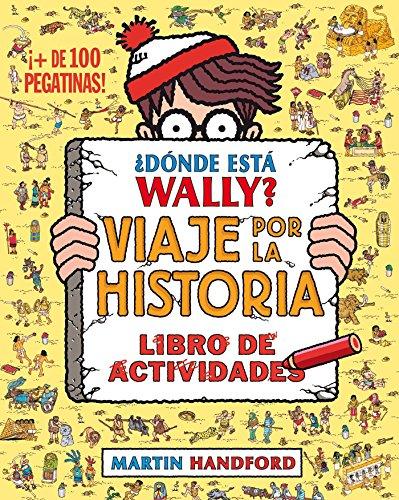 ¿Dónde está Wally? Viaje por la historia. Libro de...