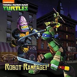 Robot Rampage (8x8 Storybook Version) (Teenage Mutant Ninja ...