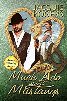 Much Ado About Mustangs (Hearts of Owyhee Book 5) (English Edition) di [Rogers, Jacquie]