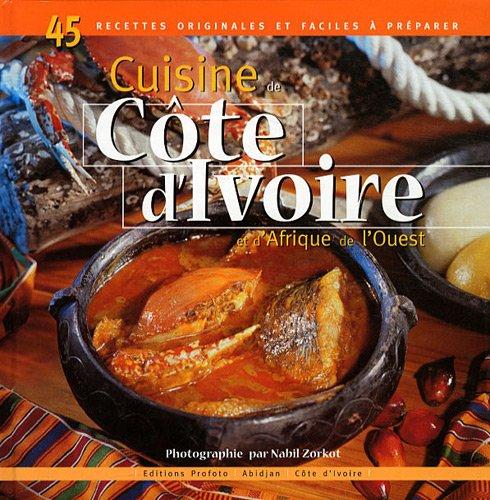 Cuisine de Côte d'Ivoire et d'Afrique de l'ouest par Nabil Zorkot, Akissi