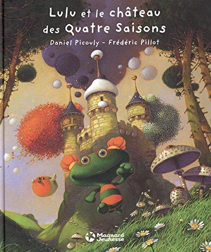 Lulu et le Chateau des Quatre Saisons par Picouly Daniel