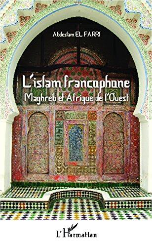 l-39-islam-francophone-maghreb-et-afrique-de-l-39-ouest