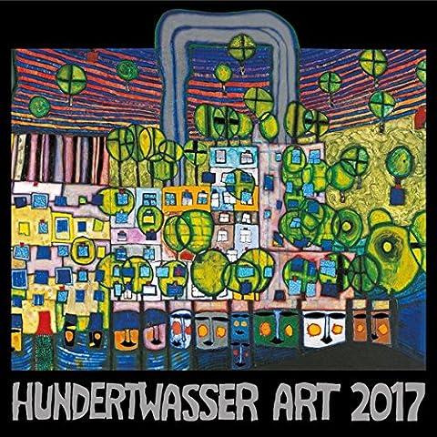 Friedensreich Hundertwasser - Hundertwasser Broschürenkalender Art 2017: Der