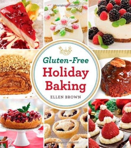 Gluten Free Holiday Baking por Ellen Brown