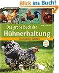 Das große Buch der Hühnerhaltung: im...