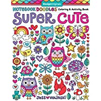 Notebook Doodles Super Cute: Colouring & Activity Book (Design Originals) (32 Adorable Animal Designs; Beginner-Friendly Relaxing, Creative Art Activities; High-Quality Extra-Thick Perforated Paper)