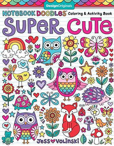 Notebook Doodles Super Cute: Coloring & Activity Book por Jess Volinski
