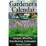 Gardener's Calendar: Simple Monthly Gardening Calendar (English Edition)