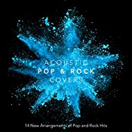 Acoustic Pop and Rock Covers: 14 New Arrangements of Pop and Rock Hits