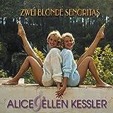 Songtexte von Alice & Ellen Kessler - Zwei blonde Senoritas