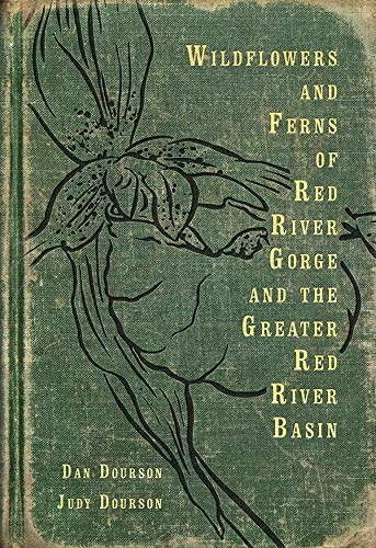 Wildflowers and Ferns of Red River Gorge and the Greater Red River Basin (South Limestone) (English Edition)