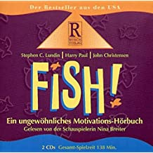 Fish! Ein ungewöhnliches Motivations-Hörbuch