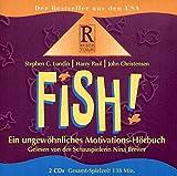 Fish! Ein ungewöhnliches Motivations-Hörbuch - Stephen C Lundin