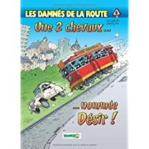Les damnés de la route, Tome 6 : Une 2 chevaux... nommée Désir !