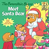 The Berenstain Bears Meet Santa Bear (Deluxe Edition) (First Time Books(R), Band 15)