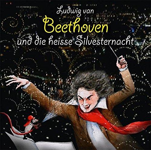 Ludwig van Beethoven und die heiße Silvesternacht
