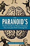 [(The Paranoid's Pocket Guide to Mental Disorders You Can Just Feel Coming on)] [Author: Dennis Diclaudio] published on (January, 2007)