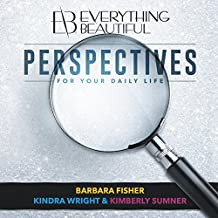Everything Beautiful: Perspectives for Your Daily Life (English Edition)