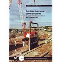 Barriers, Liners and Cover Systems for Containment and Control of Land Contamination