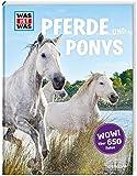 WAS IST WAS Pferde und Ponys: Reiten, Zucht und Pferdesprache (WAS IST WAS...