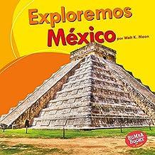 Exploremos México (Let's Explore Mexico) (Bumba Books ™ en español — Exploremos países (Let's Explore Countries))