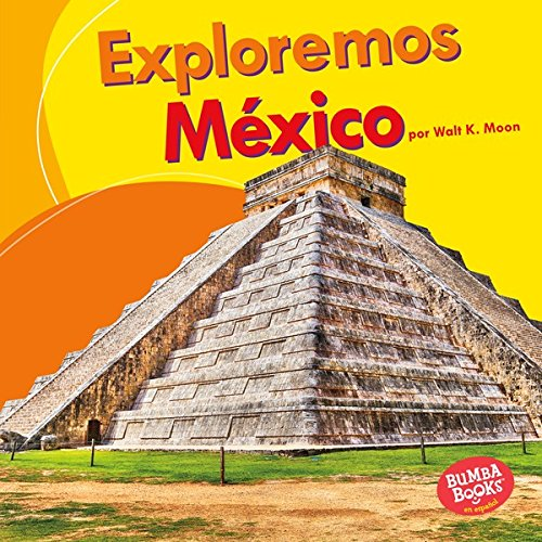 Descargar Libro Exploremos México (Let's Explore Mexico) (Bumba Books ™ en español — Exploremos países (Let's Explore Countries)) de Walt K. Moon