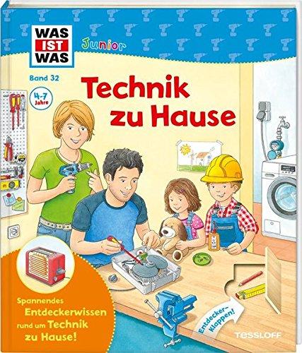 WAS IST WAS Junior Band 32. Technik zu Hause: Wie funktionieren Heizung, Telefon und Rauchmelder? Wie kommt man ins Internet? (WAS IST WAS Junior Sachbuch, Band 32) - Heizung Wasser Mikrowelle