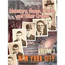 Mobsters, Gangs, Crooks and Other Creeps-Volume 1 - New York City (English Edition)