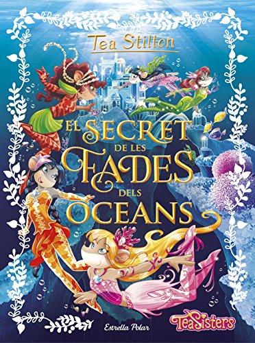 El secret de les fades dels oceans (Catalan Edition) por Tea Stilton