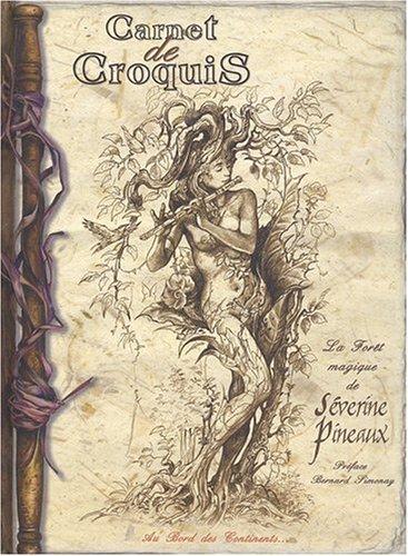 Carnet de Croquis, la forêt magique de Séverine Pineaux