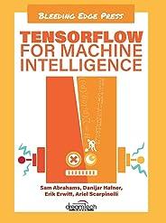 Tensorflow for Machine Intelligence
