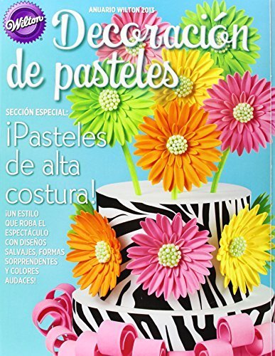 Anuario Wilton 2013 Decoracion de pasteles / Yearbook Wilton 2013 (Spanish Edition) (2012-07-04) -