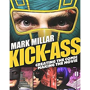 Kick-Ass: Creating the Comic, Making the Movie (Paperback)