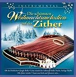 Die schönsten Weihnachtsmelodien auf der Zither; Instrumental; Weihnacht; Christmas