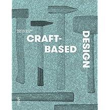 Craft-Based Design: Von Handwerkern und Gestaltern