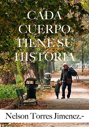 Cada Cuerpo Tiene Su Historia por Nelson Torres  Jimenez